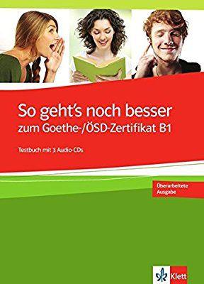 So Gehts Noch Besser Zum Goethe Zertifikat B1 Klett Libro De