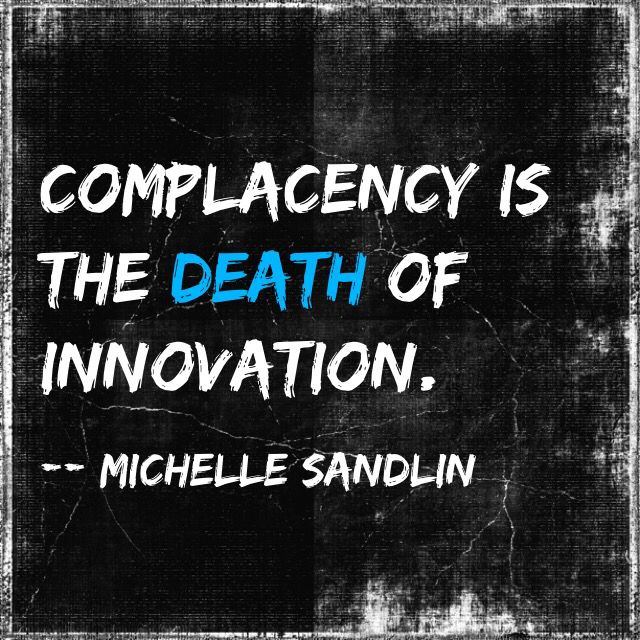 Complacency Quotes Entrancing Complacency Quotemichelle Sandlin  Inspirational Quotes