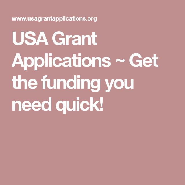 USA Grant Applications ~ Get the funding you need quick