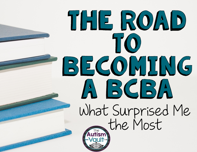 The Road To Becoming A Bcba The Things That Surprised Me The Most
