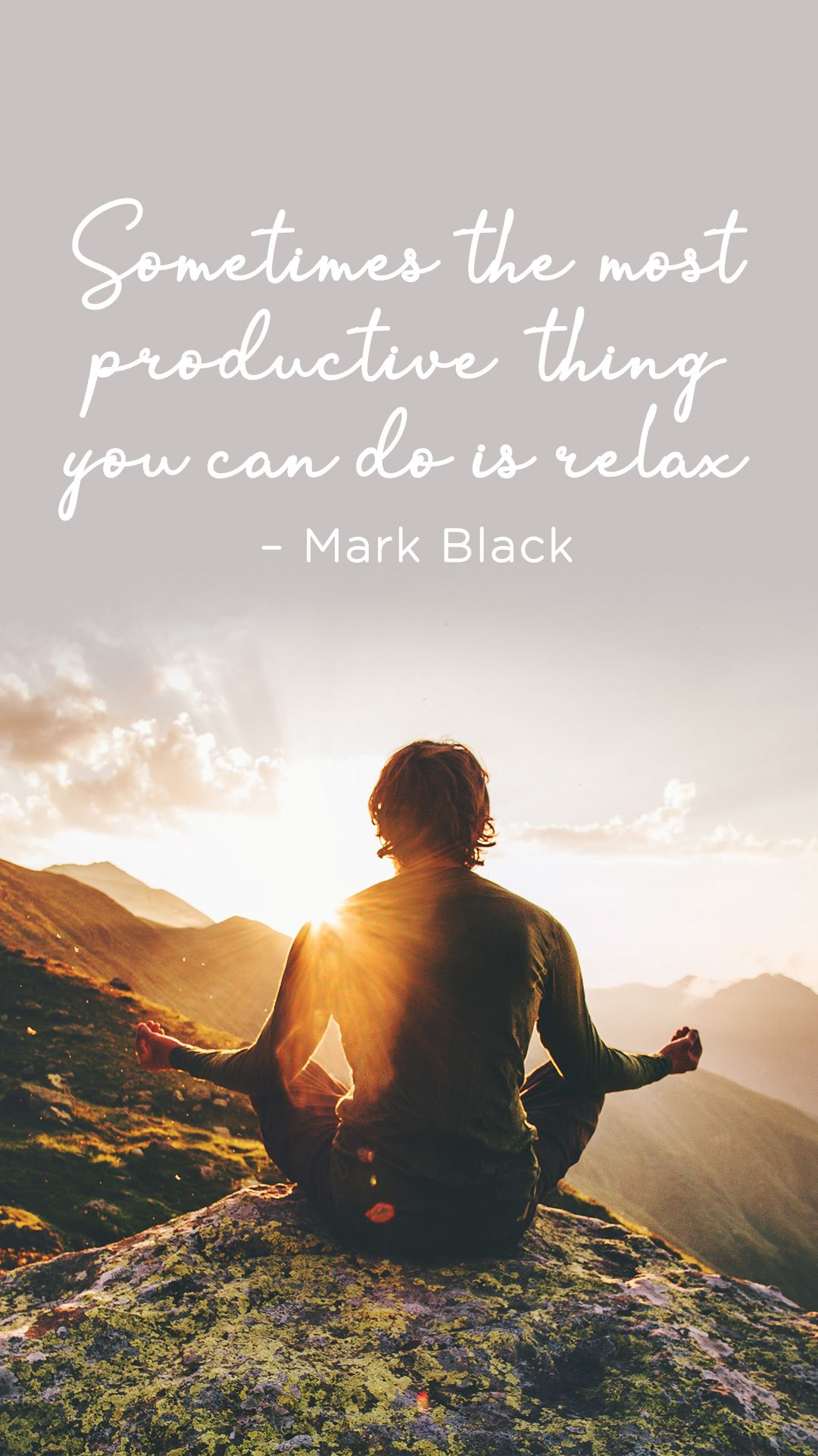 Sometimes The Most Productive Thing You Can Do Is Relax Quotes Sayings Relax Relax Quotes Sometimes Quotes Summer Quotes