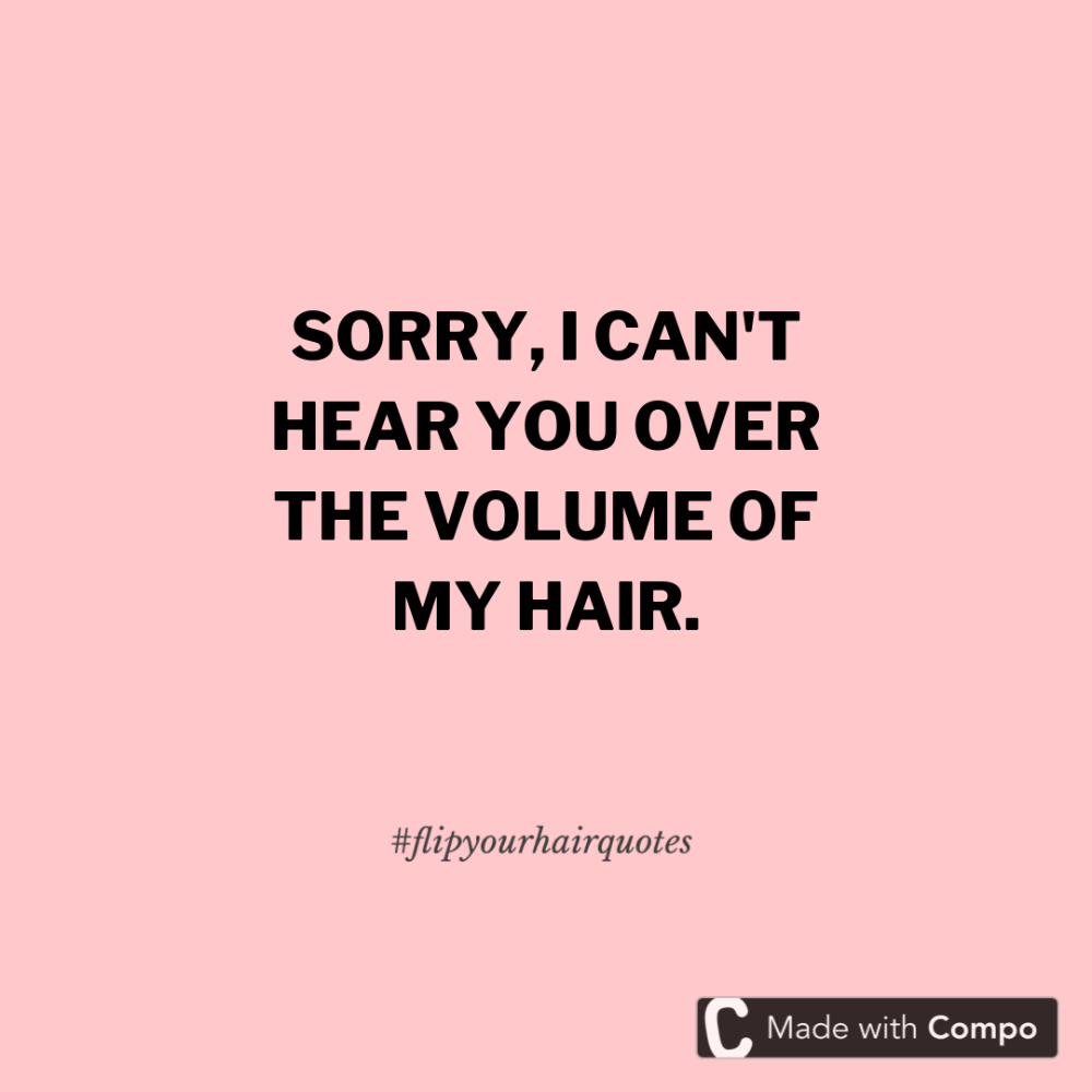 Flip Your Hair Quote Hair Quotes Hair Captions For Instagram Sister Captions For Instagram