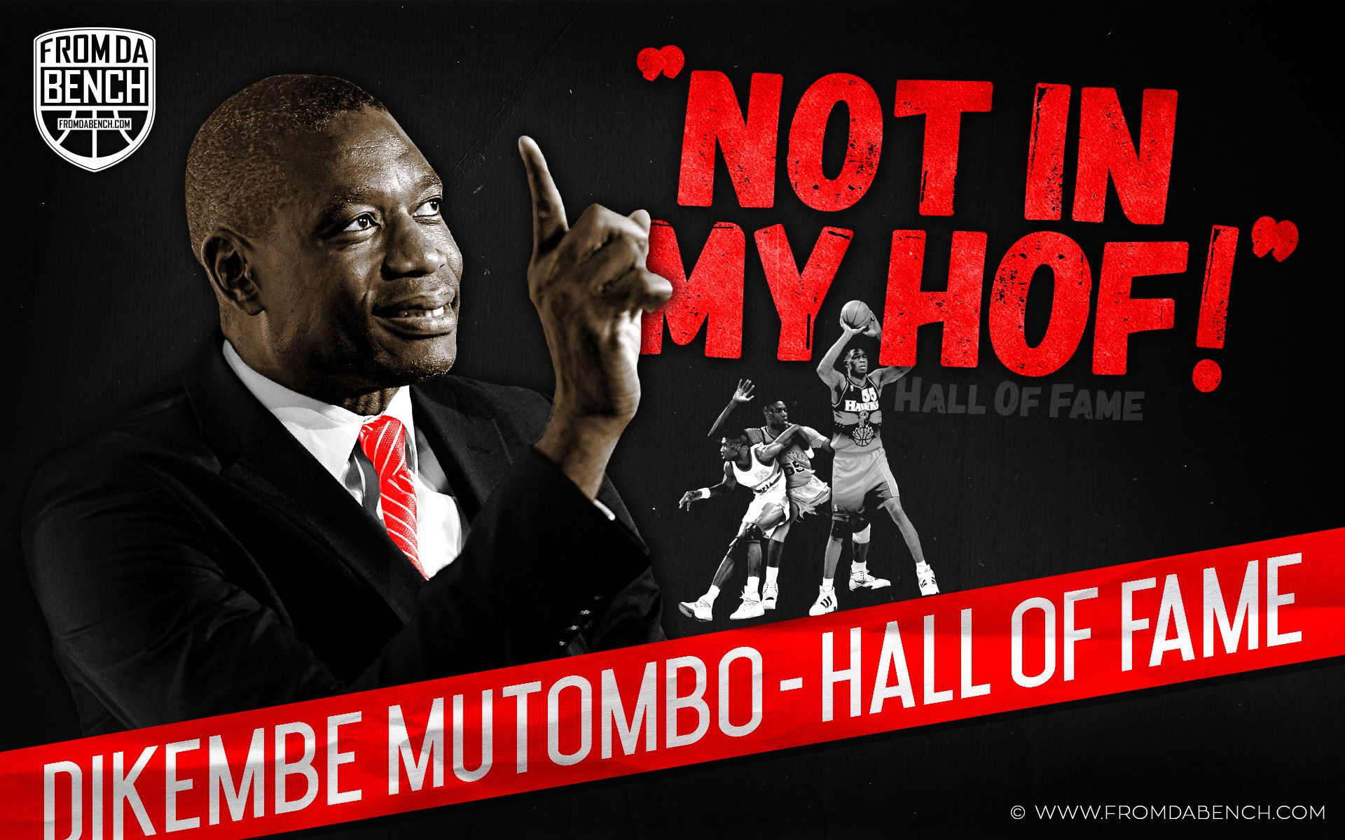 Dikembe Mutombo – Hall Of Fame   From Da Bench