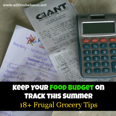 Keep Your Food Budget on Track this summer with 18+ frugal grocery tips
