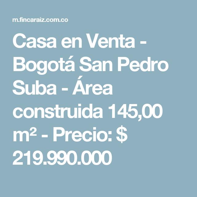 Casa en Venta - Bogotá San Pedro Suba - Área construida 145,00 m² - Precio: $ 219.990.000