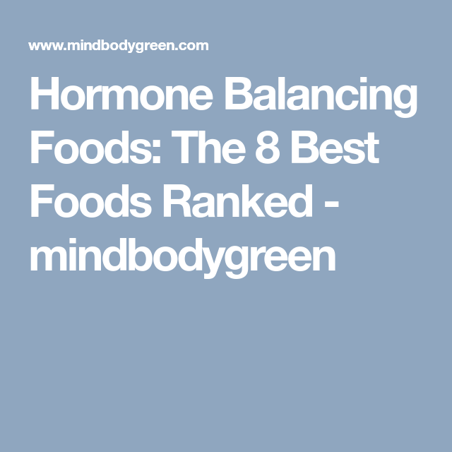 The 8 Best Foods For Hormone Balance, Ranked | Food