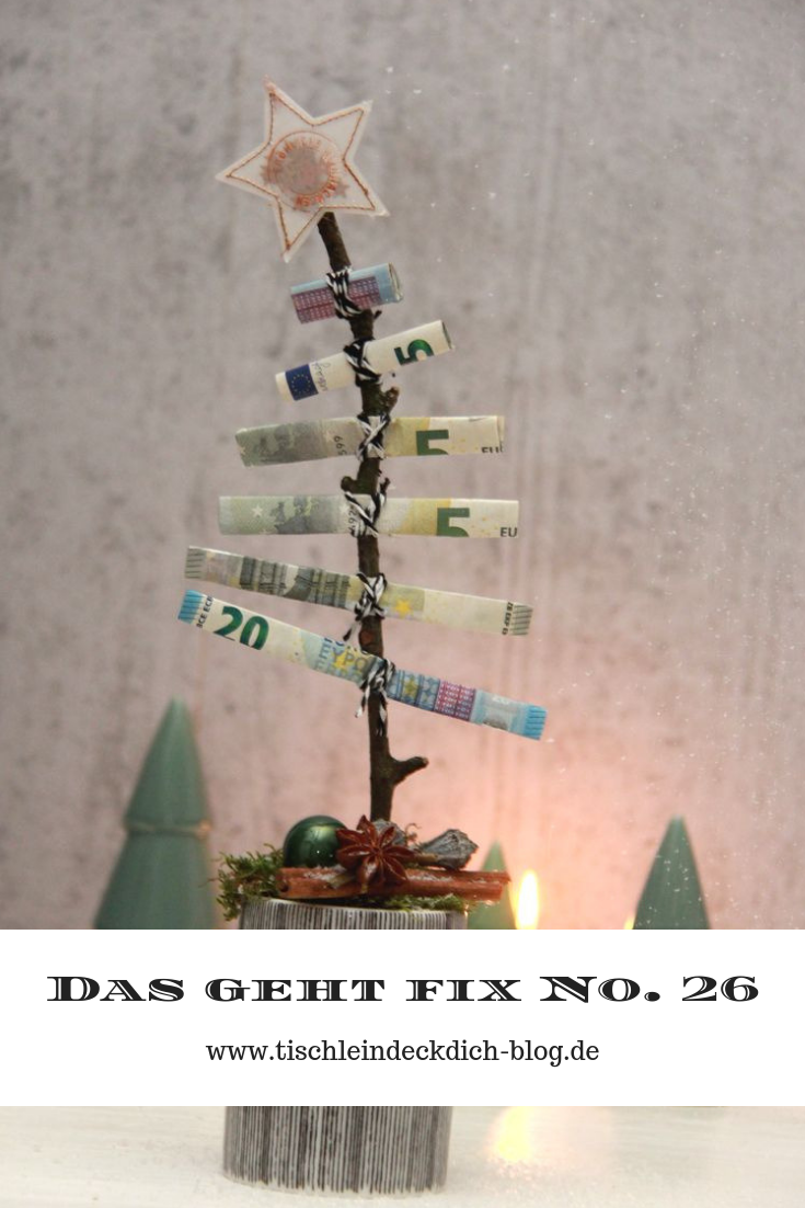 Das geht fix No. 26 – Oh Tannenbaum Geldgeschenk zu Weihnachten – Tischlein deck dich