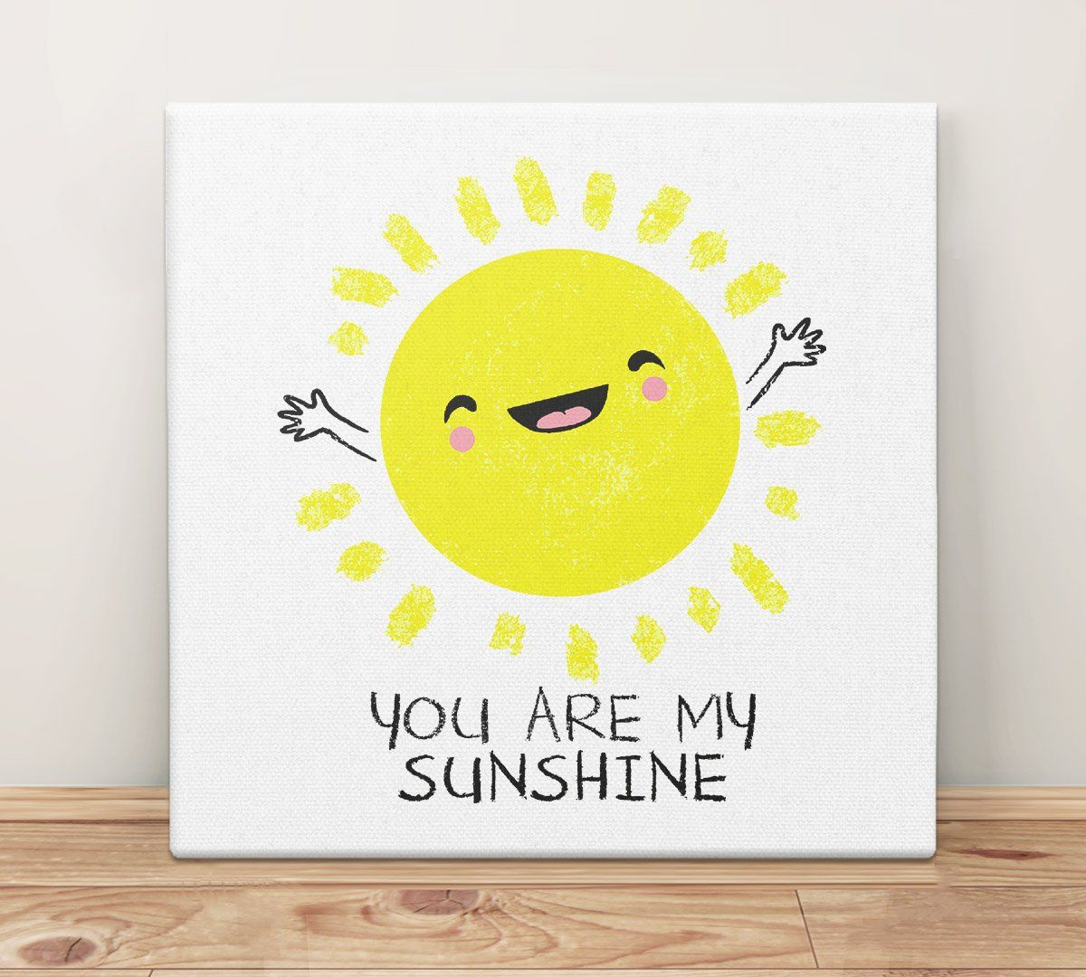 You Are My Sunshine Canvas Art Print | Sunshine and Canvases