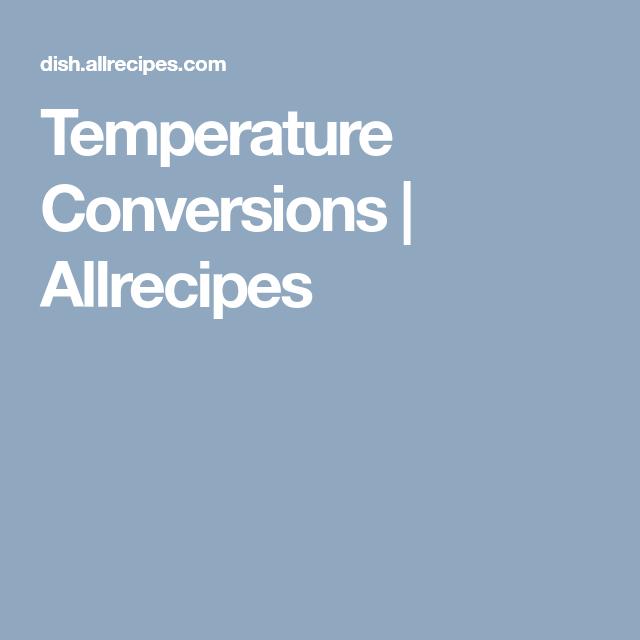 Temperature Conversions Temperatures Conversation Allrecipes