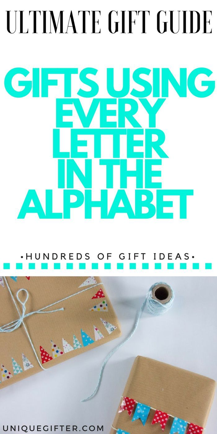 The Ultimate List of Gifts that Start with the Letter __ | Great ...
