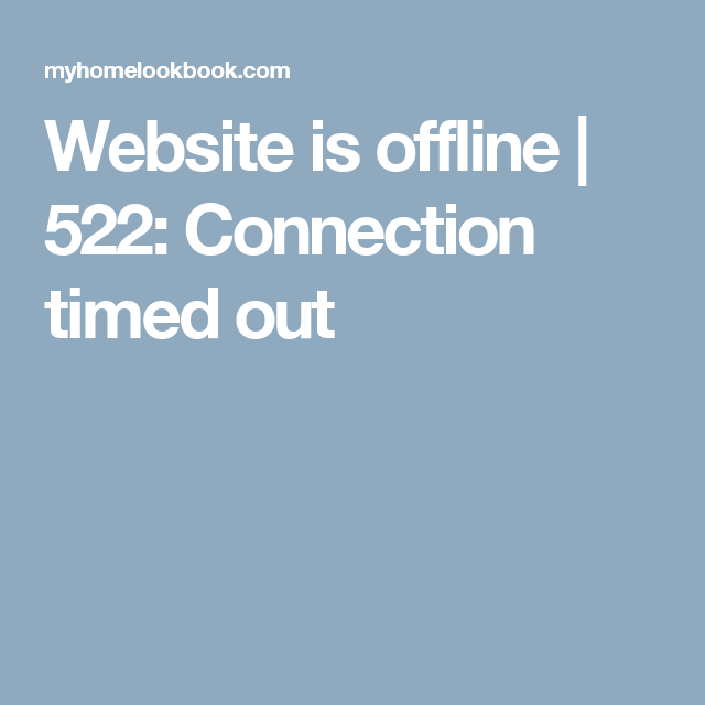 Website is offline | 522: Connection timed out