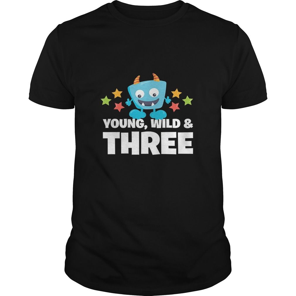Happy Monster Young Wild And Three Birthday Boy Tshirt