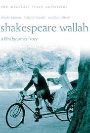 Shakespeare Wallah Is A 1965 Merchant Ivory Productions Film The Story And Screenplay Are By Ruth Prawer Jhabvala About A Travellin Obras De Shakespeare Filmes