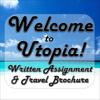 Welcome To Utopia Written Assignment And Travel Brochure Travel