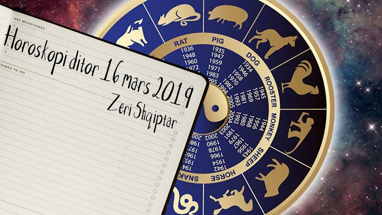 Horoskopi Ditor - E Shtune - 16 Mars - 2019   Horoskopi