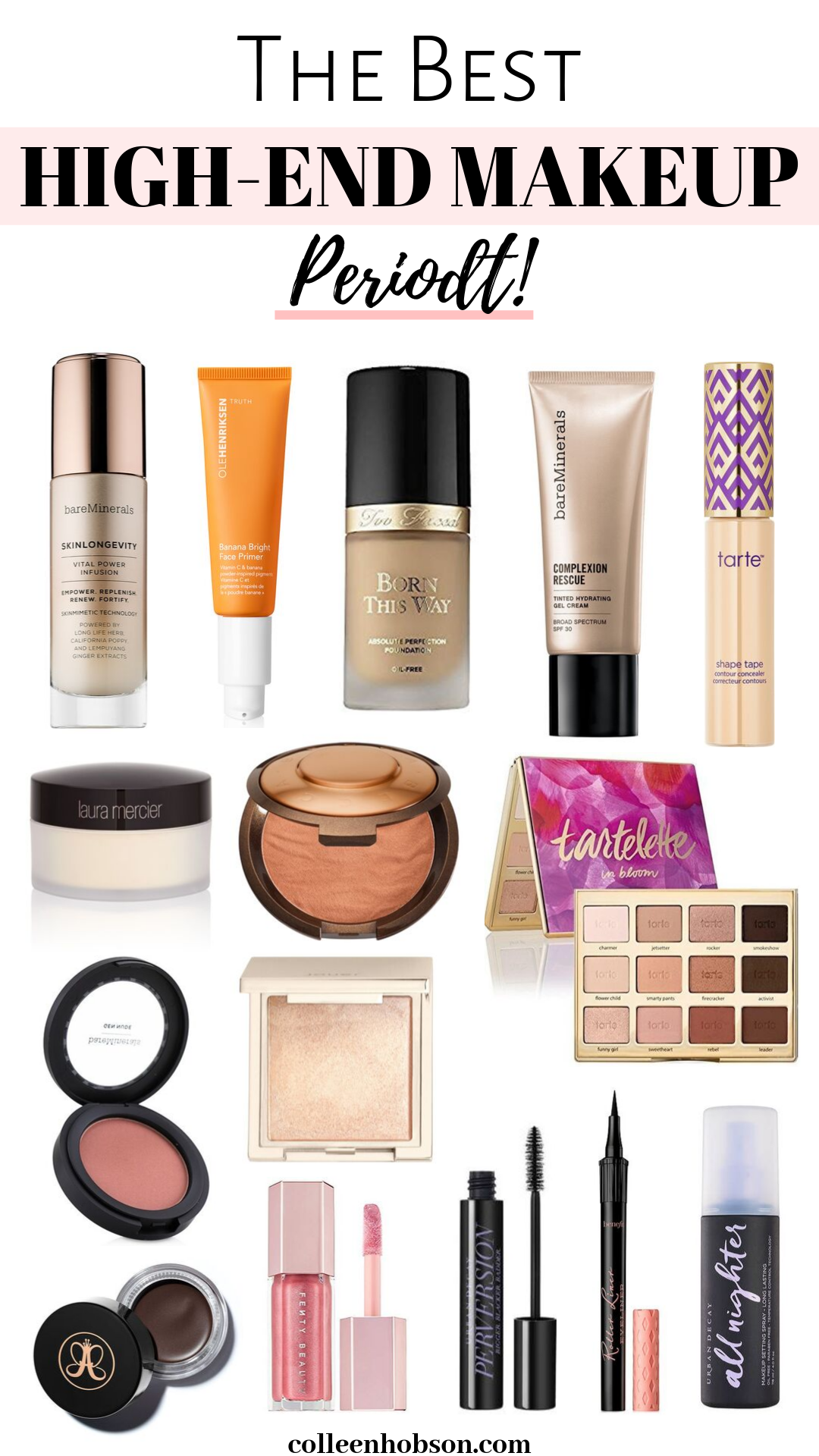 The Best High End Makeup Holy Grail Products Colleen Hobson In 2020 Best High End Makeup High End Makeup Top Makeup Products