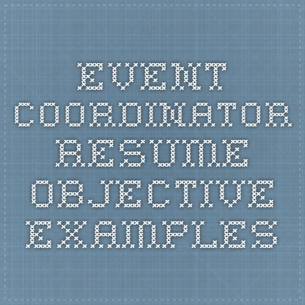 Event Coordinator Resume Objective Examples  Event Coordination