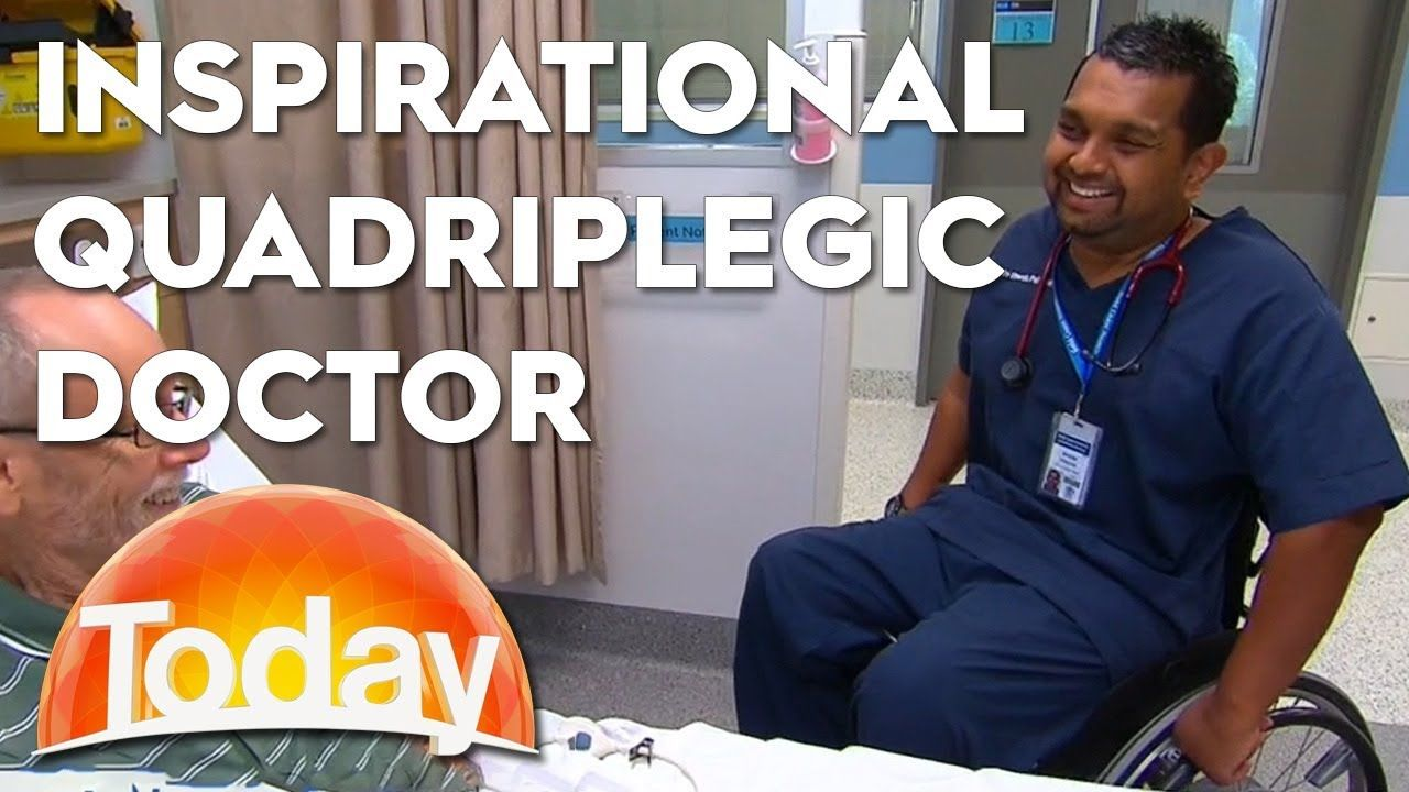 Inspirational Story Of A Quadriplegic Doctor Today Show Australia Today Show Doctor
