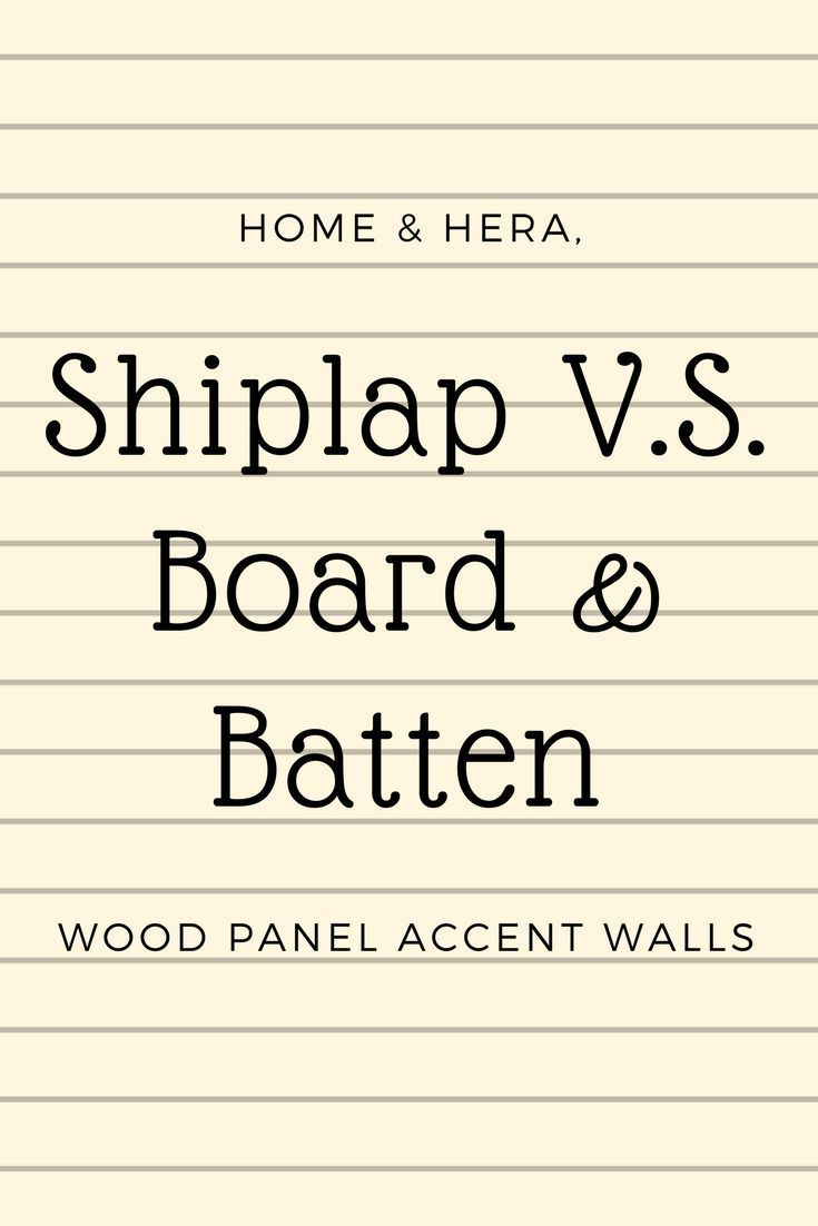Are you debating on whether to install shiplap or Board & Batten? Accent wall ideas and comparisons between the two types of wood paneling. #shiplap #fixerupper #woodpanel