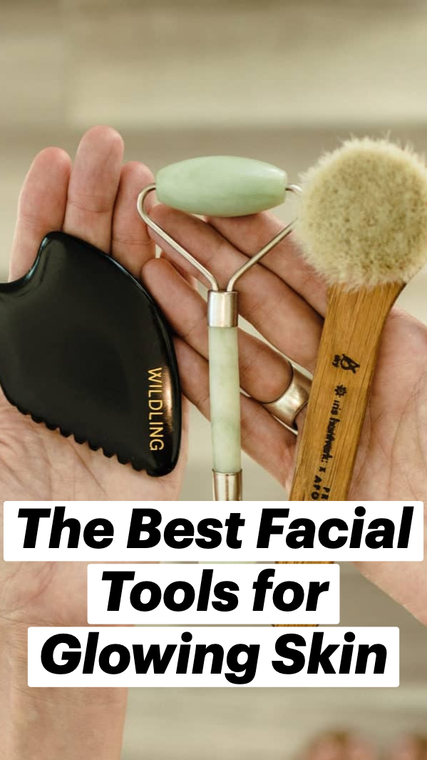 The Best Facial Tools for Glowing Skin