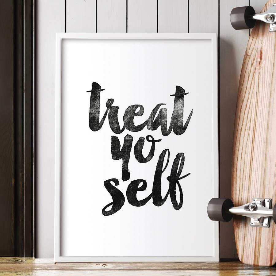Treat yo self azondpblfzw motivationmonday