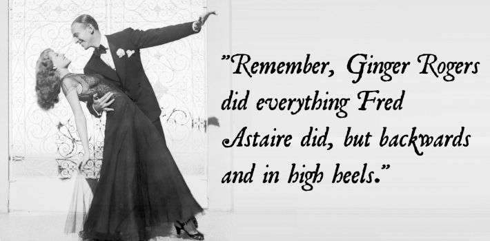 Feminism In Quotes Fred Astaire Ginger Rogers Quotes Ginger Rogers