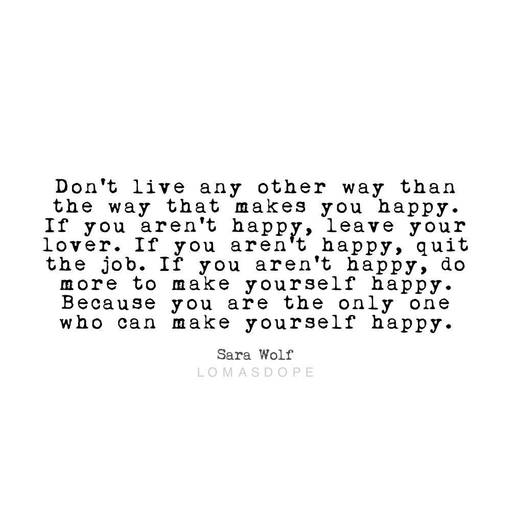 Make Yourself Happy Quotes Inspiration Motivation Happiness Make You Happy Quotes Thoughts Quotes Faith Quotes
