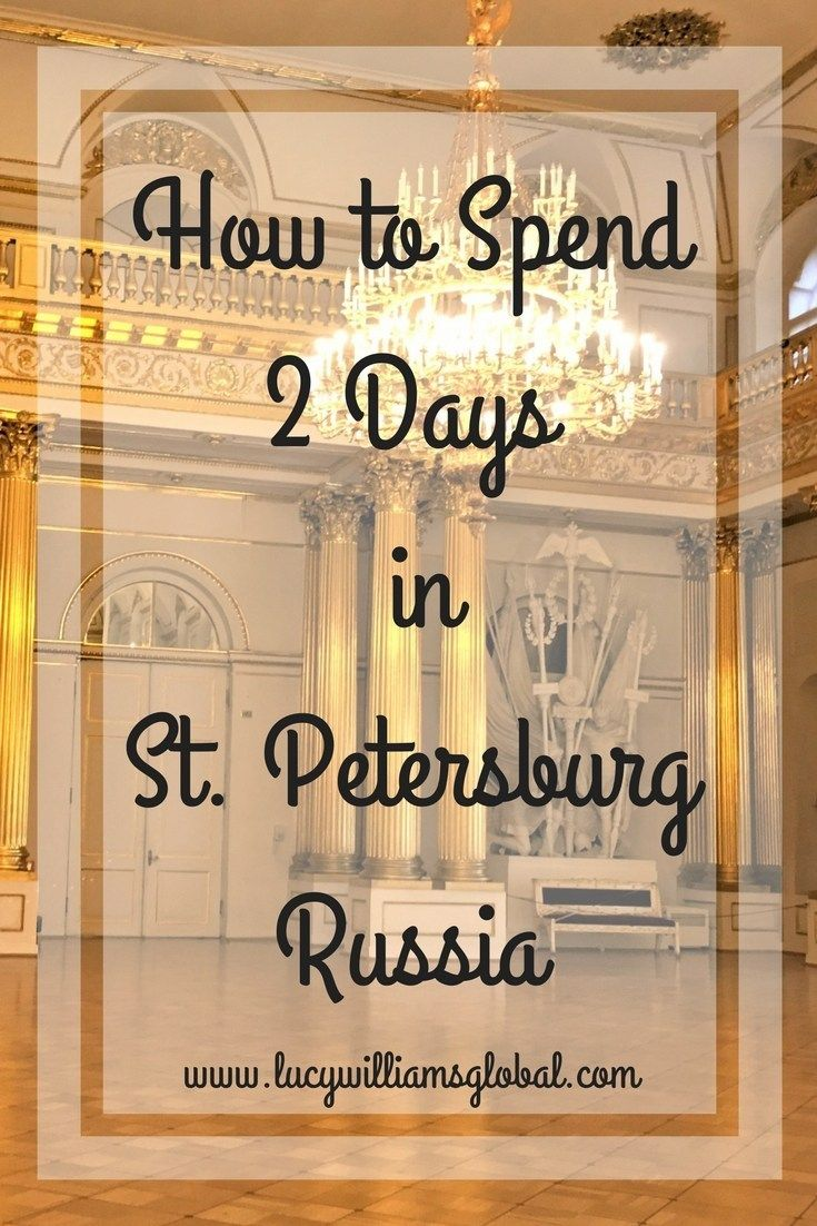 How to Spend 2 Days in St. Petersburg Russia - Lucy Williams Global