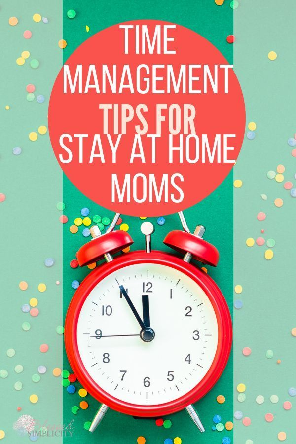 Six Critical Time Management Tips for Stay at Home Moms #stayathome