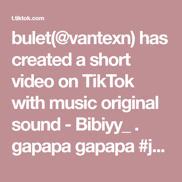 Bulet Vantexn Has Created A Short Video On Tiktok With Music Original Sound Bibiyy Gapapa Gapapa Jungkook Jk Bts Official Bighit Bts Fyp Fypシ Di 2021