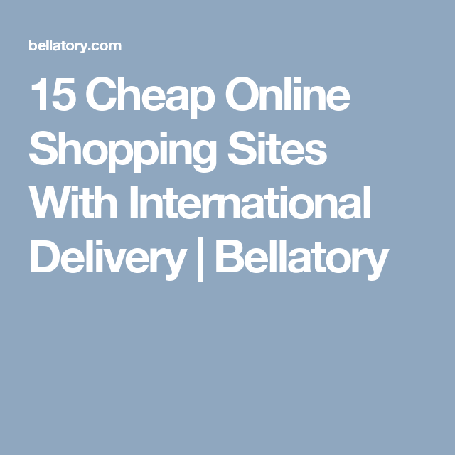 198ac080f368e 10+ Cheap Online Shopping Sites With International Delivery ...