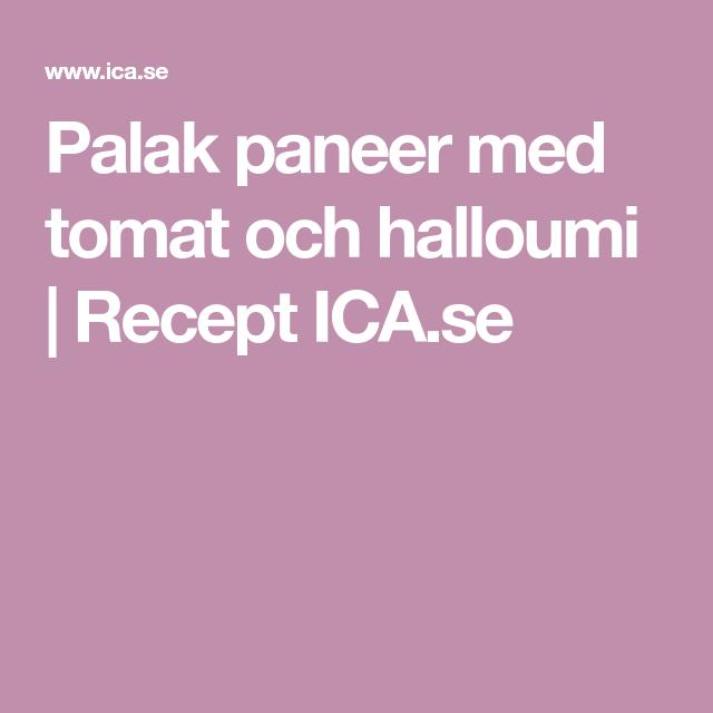 Palak paneer med tomat och halloumi | Recept ICA.se