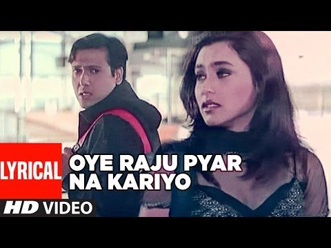 Oye Raju Pyar Na Kariyo Lyrical Video Hadh Kar Di Aapne Govinda Rani Mukherjee Youtube Dj Remix Songs World Music Songs