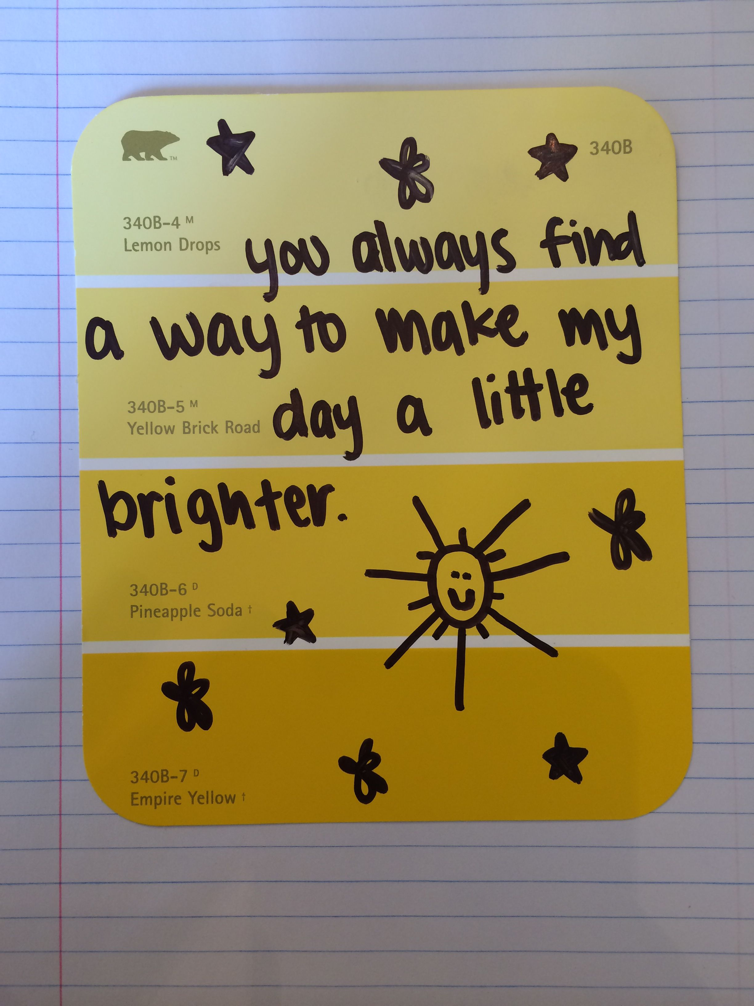 You Always Find A Way To Make My Day A Little Brighter Quotes How To Make Day Novelty