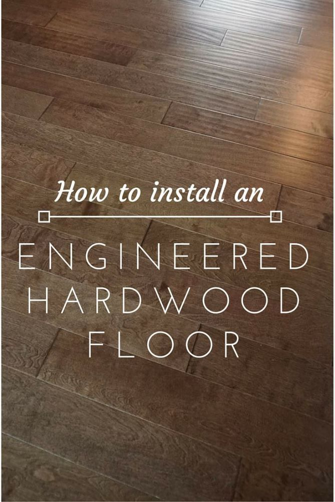How To Install An Engineered Hardwood Floor Hardwood