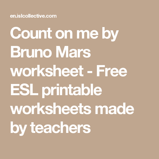 Count On Me By Bruno Mars Worksheet Free Esl Printable Worksheets