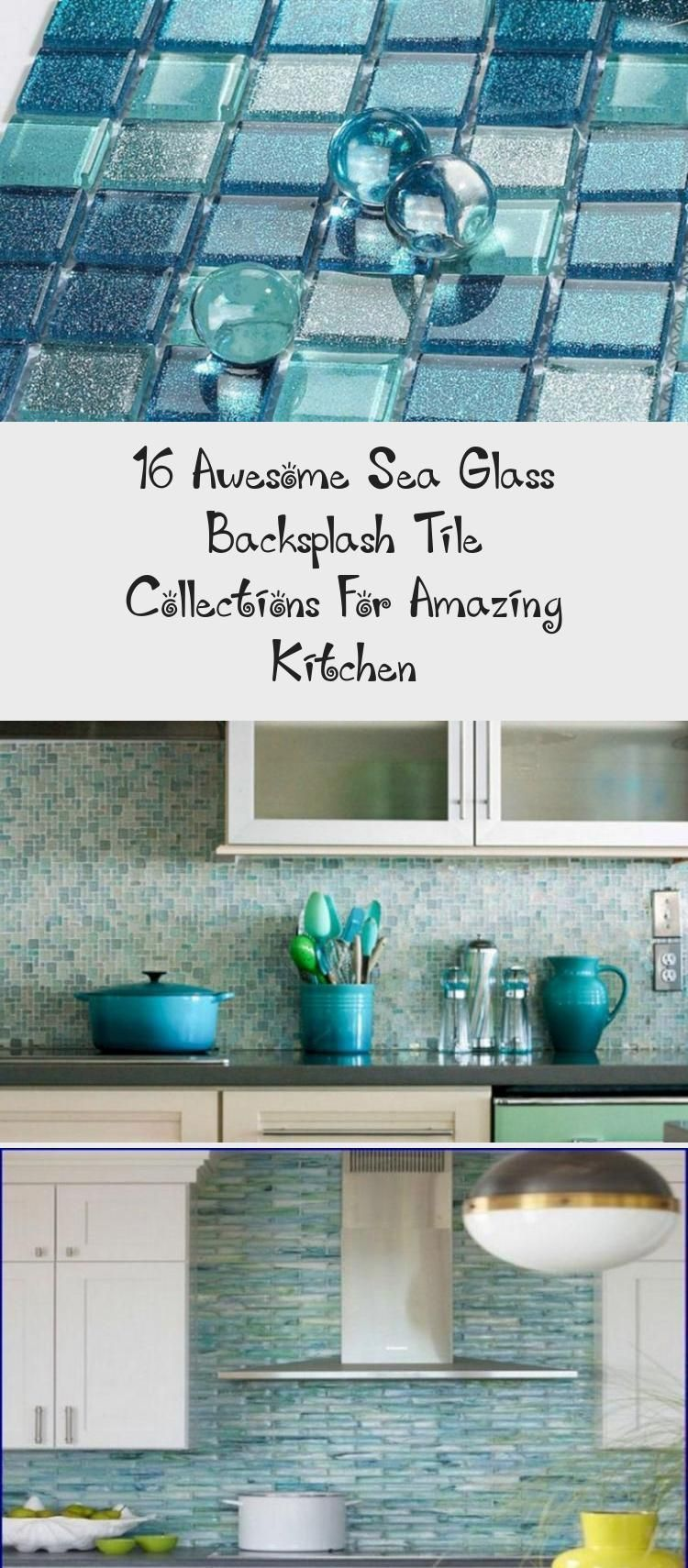 16 Awesome Sea Glass Backsplash Tile Collections For Amazing Kitchen - Decorations  16 Awesome Sea Glass Backsplash Tile Collections For Amazing Kitchen #kitchens #kitchendecor #kitch #Amazing #Awesome #Backsplash #Collections #Decorations #GLASS #Kitchen #Sea #tile