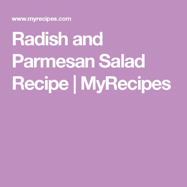 Radish and Parmesan Salad Recipe | MyRecipes