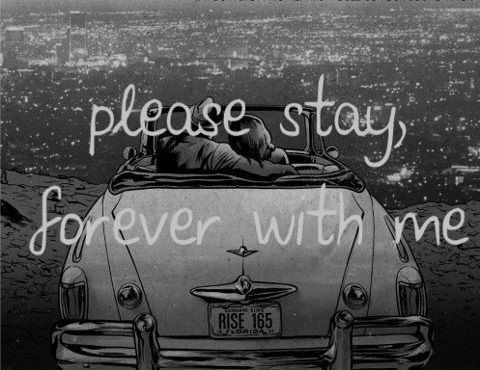 Please Stay Forever With Me Love Love Quotes Quotes Quote Beautiful Couple Forever Stay With Me Sleeping With Sirens Forever My Love