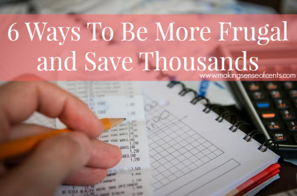 6 Ways To Be More Frugal and Save Thousands. There are certain areas which I know others think I'm crazy for spending money on, such as new cars and traveling, and there are other areas I don't really care about, such as electronics and gadgets. I don't care about waiting in line for the iPhone 6, and I think people who camp out are CRAZY.