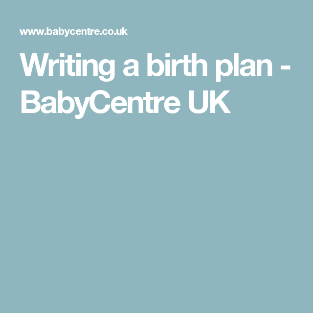 A Birth Plan Is Way To Set Out Your Wishes For Labour And Find More About Writing