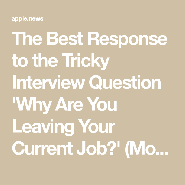 Elegant The Best Response To The Tricky Interview Question U0027Why Are You Leaving  Your Current Job?u0027 Www.jehle Coaching