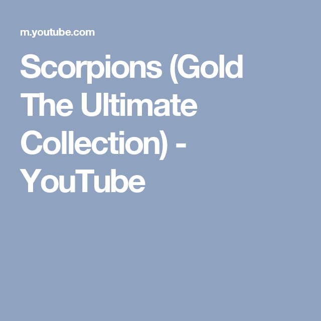 Scorpions (Gold The Ultimate Collection) - YouTube