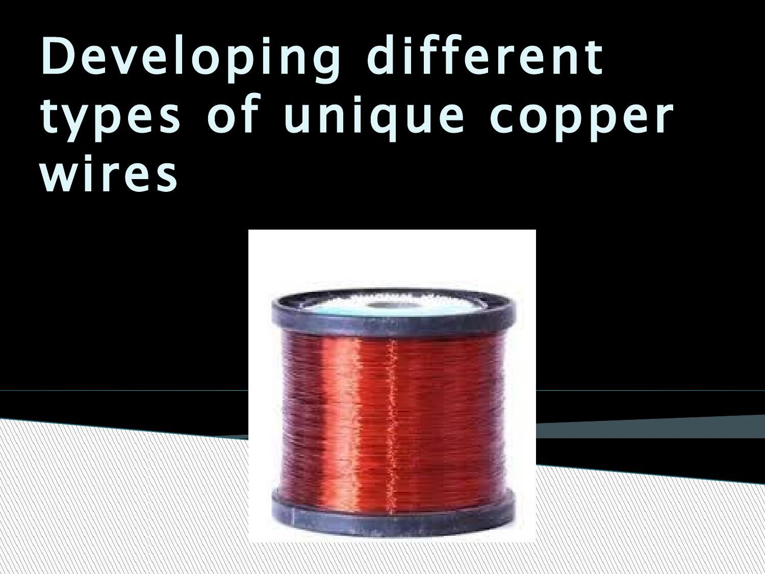 Developing different types of unique copper wires | Copper wire ...
