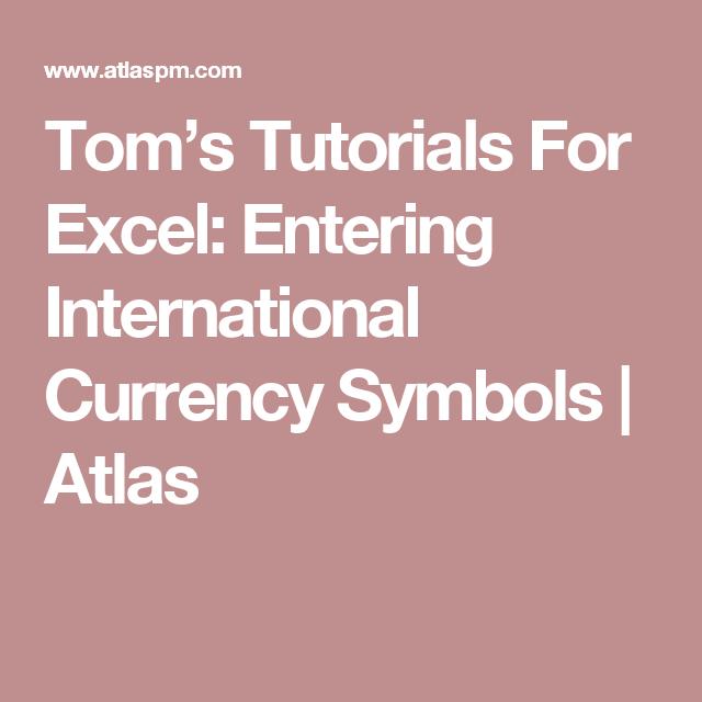 Toms Tutorials For Excel Entering International Currency Symbols