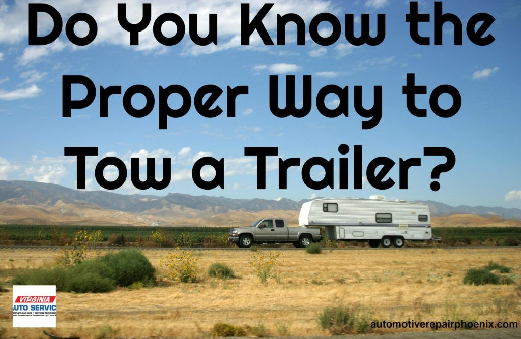 Do You Know the Proper Way to Tow a Trailer? Auto