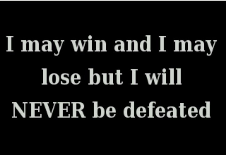 There's no such thing as DEFEAT!