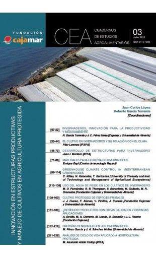 Innovación en estructuras productivas y manejo de cultivos en agricultura protegida. Varios Autores. Fundación Cajamar