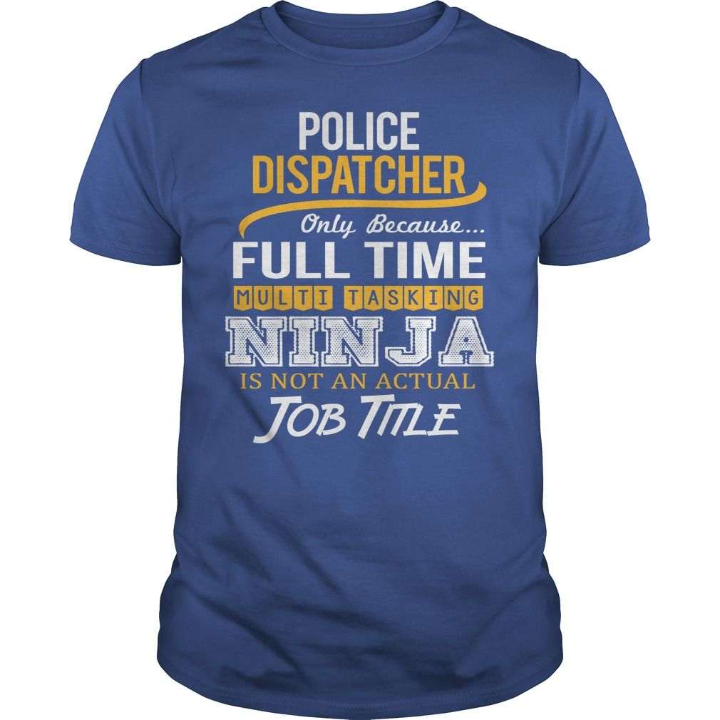 Awesome Tee For Police Dispatcher T-Shirts, Hoodies. BUY IT NOW ==►…