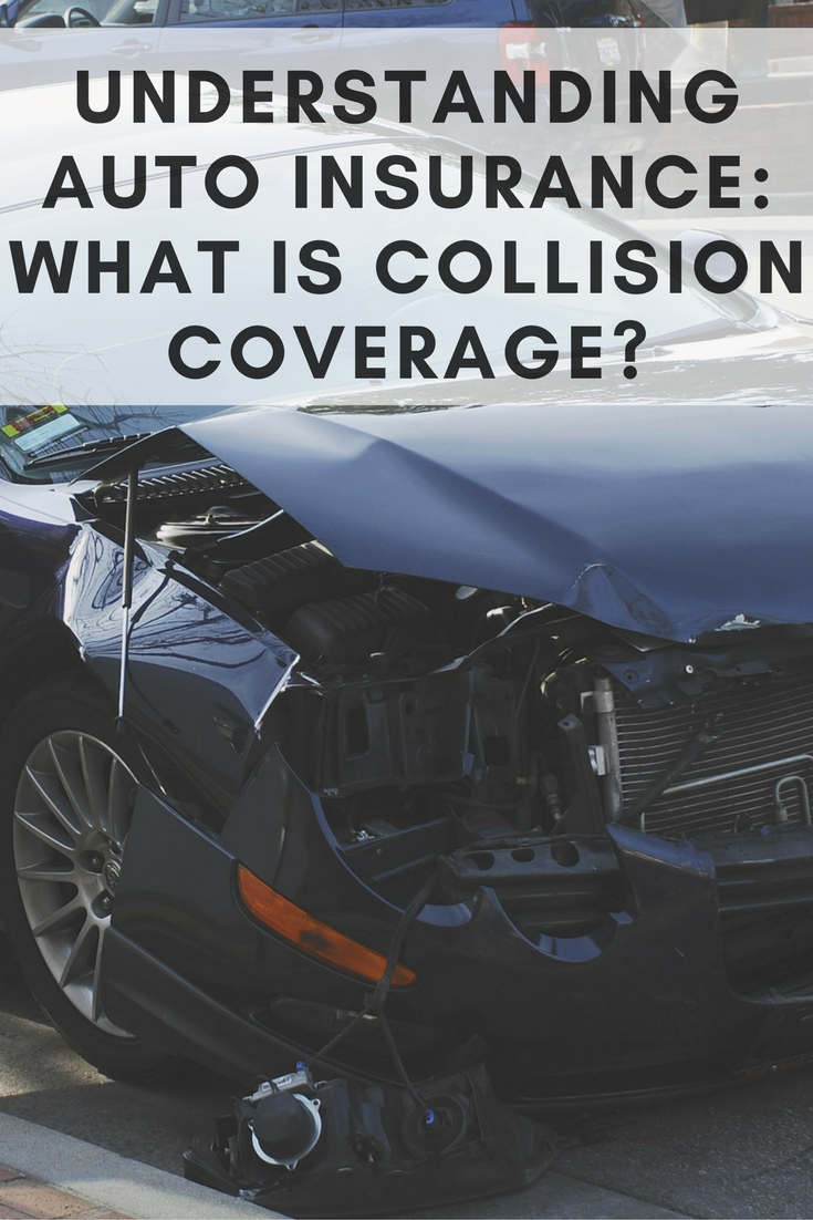 Understanding Auto Insurance What Is Collision Coverage With